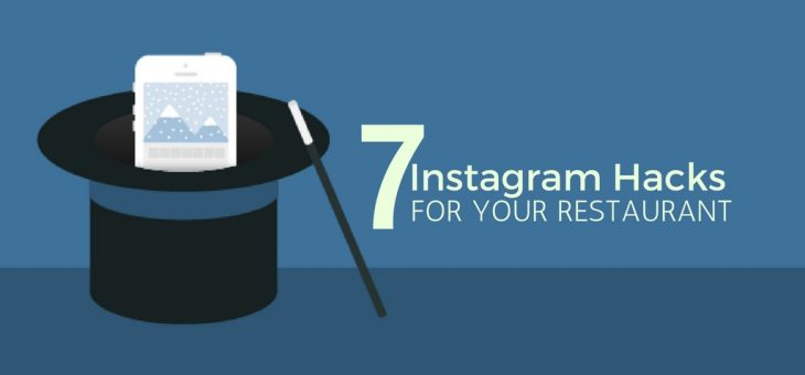 7 Best Instagram Hacks for Your Restaurant