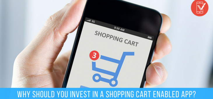 Why Should Retailers Invest in a Shopping Cart Enabled Mobile App?