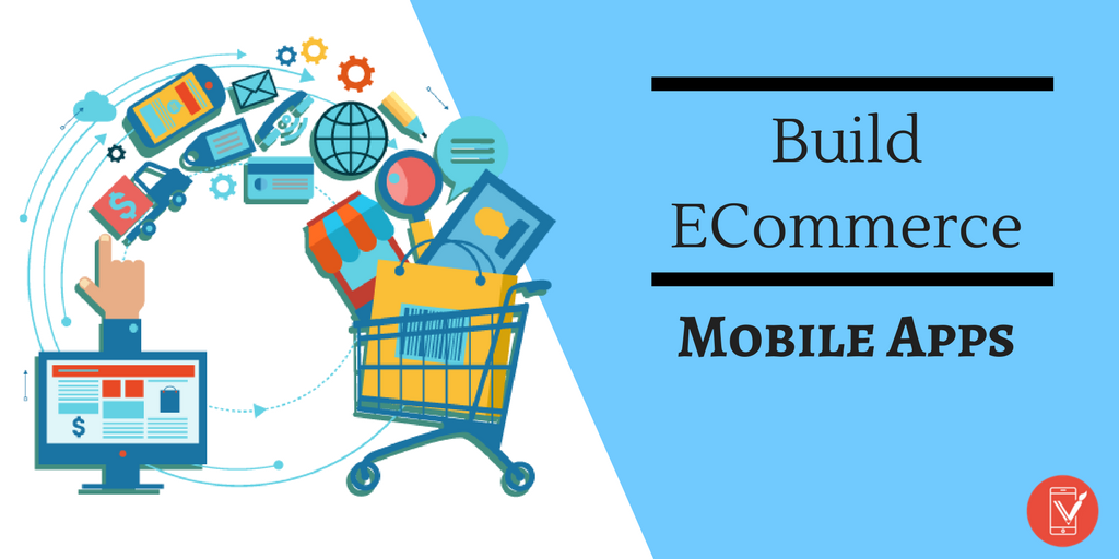 ECommerce Mobile Apps – What Should You ...