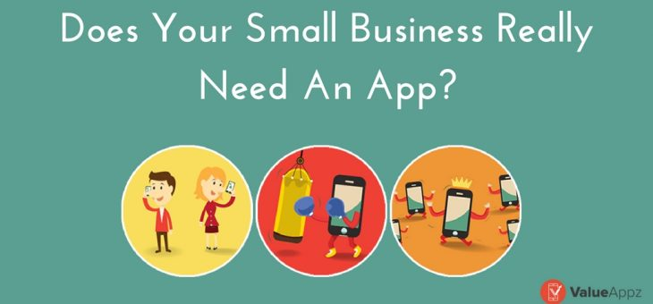 To Appify or Not – Does Your Small Business Really Need an App?