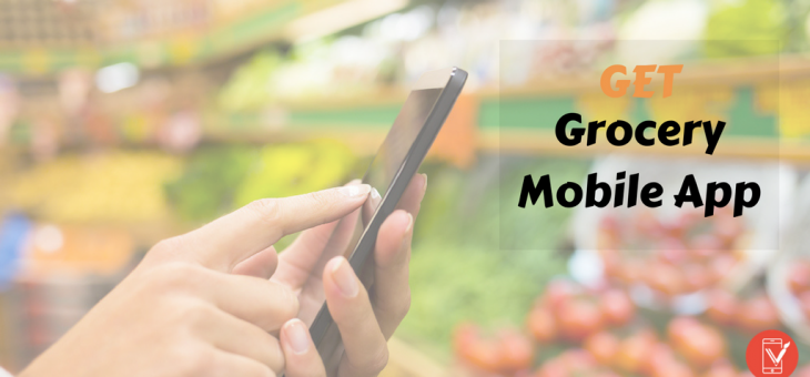 The Grocery Mobile App Race – 7 Ways to Stay Ahead!