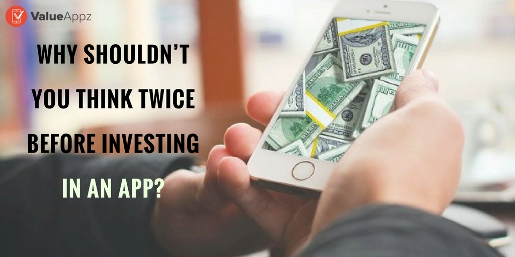 why-you-shouldn't-think-before-investing-in-app