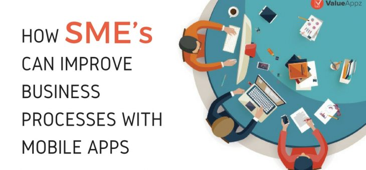 How SME's can Improve Business Processes with Mobile Apps?