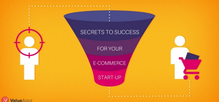 Secrets to Success for Your E-Commerce Start-up