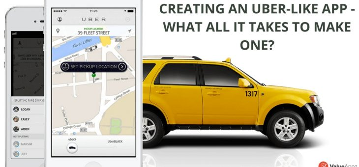 Creating an App like Uber – What all it takes to make one?
