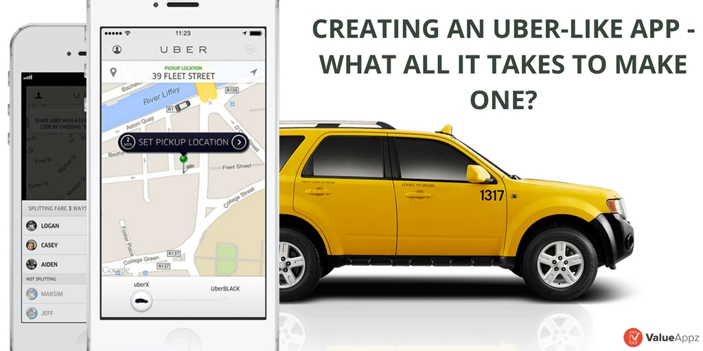 CREATING-AN-UBER-LIKE-APP-WHAT-ALL-IT-TAKES-TO-MAKE-ONE_ValueAppz