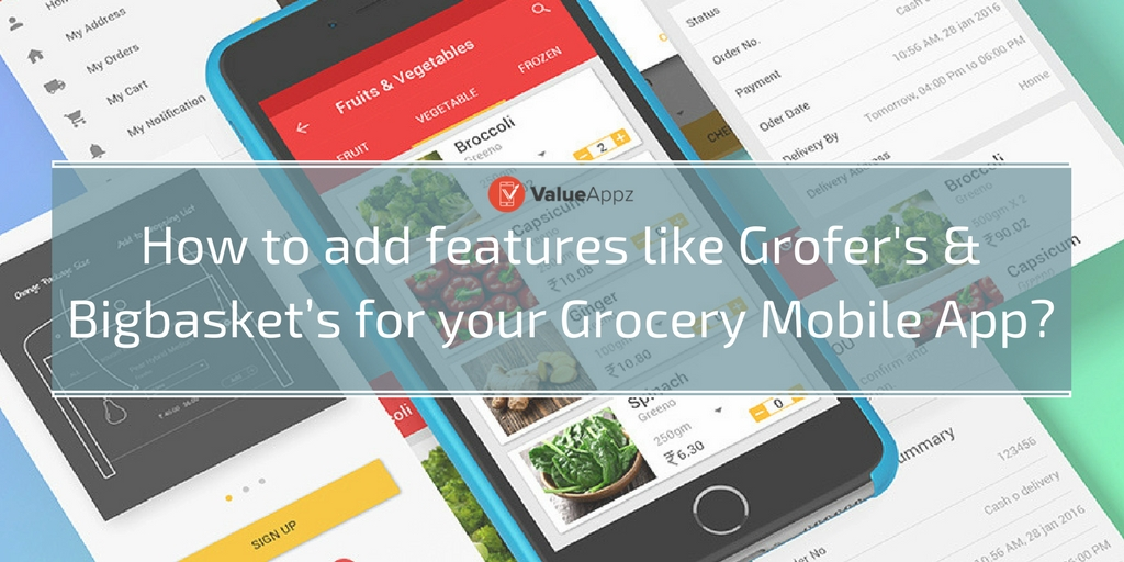 How-to-add-features-like-Grofer's-Bigbaskets-for-your-Grocery-Mobile-App_ValueAppz