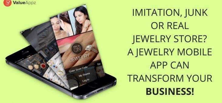 Imitation, junk or real jewelry store? A jewelry mobile app can transform your business!