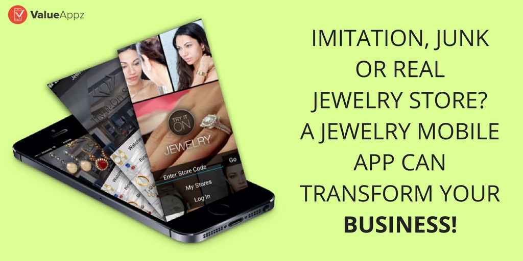 Imitation, junk or real jewelry store A jewelry mobile app can transform your business!