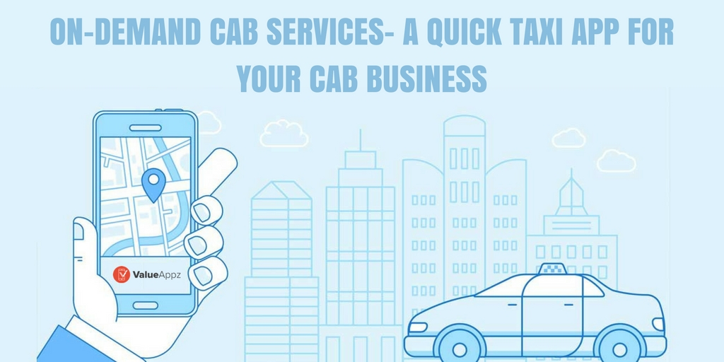 On-Demand Cab Services A Quick Taxi App for Your Cab Business