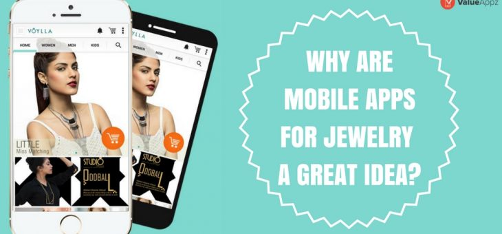 Why are Mobile Apps for Jewelry a great idea?