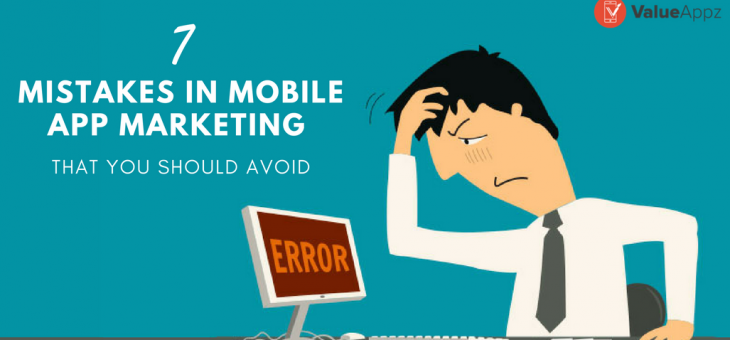 7 Mistakes in Mobile App Marketing that You Should Avoid