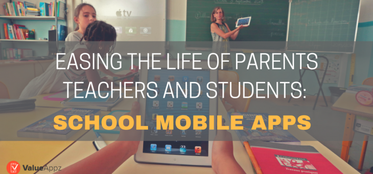 Easing the life of Parents, Teachers, and Students: School Mobile Apps