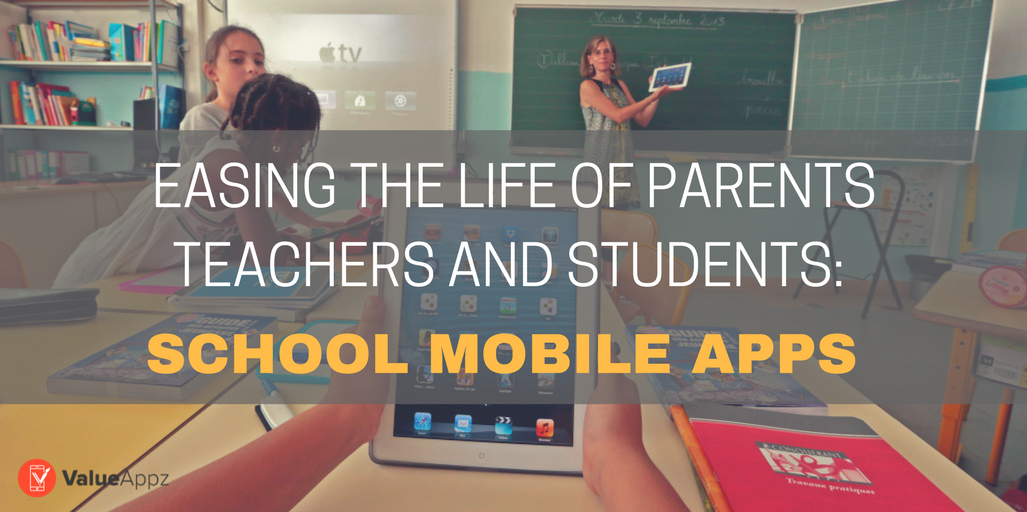 Easing-the-life-of-Parents-Teachers-and-Students-School-Mobile-Apps-Valueappz