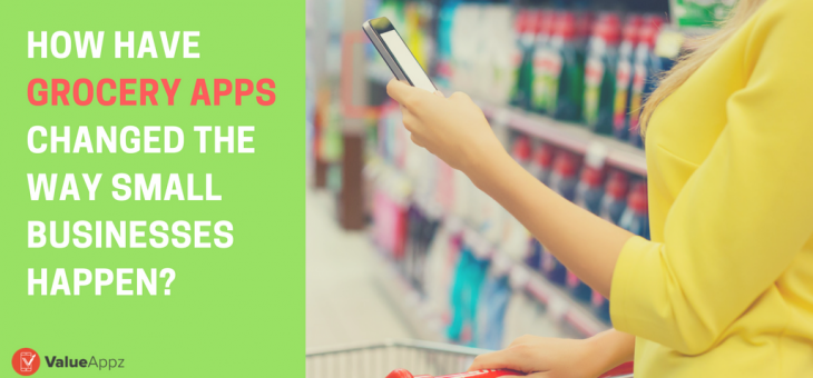How have Grocery Apps changed the way small businesses happen?