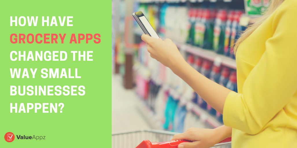 How-have-Grocery-Apps-changed-the-way-small-businesses-happen_valueAppz