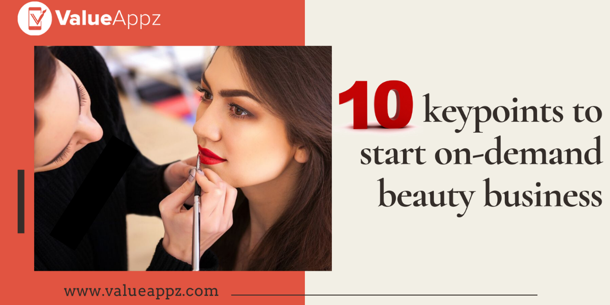 10 Keypoints To Start On-Demand Beauty Bus...