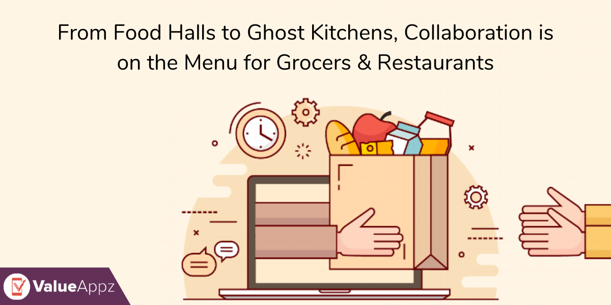 From Food Halls to Ghost Kitchens, Collaboration is on the Menu for Grocers and Restaurants