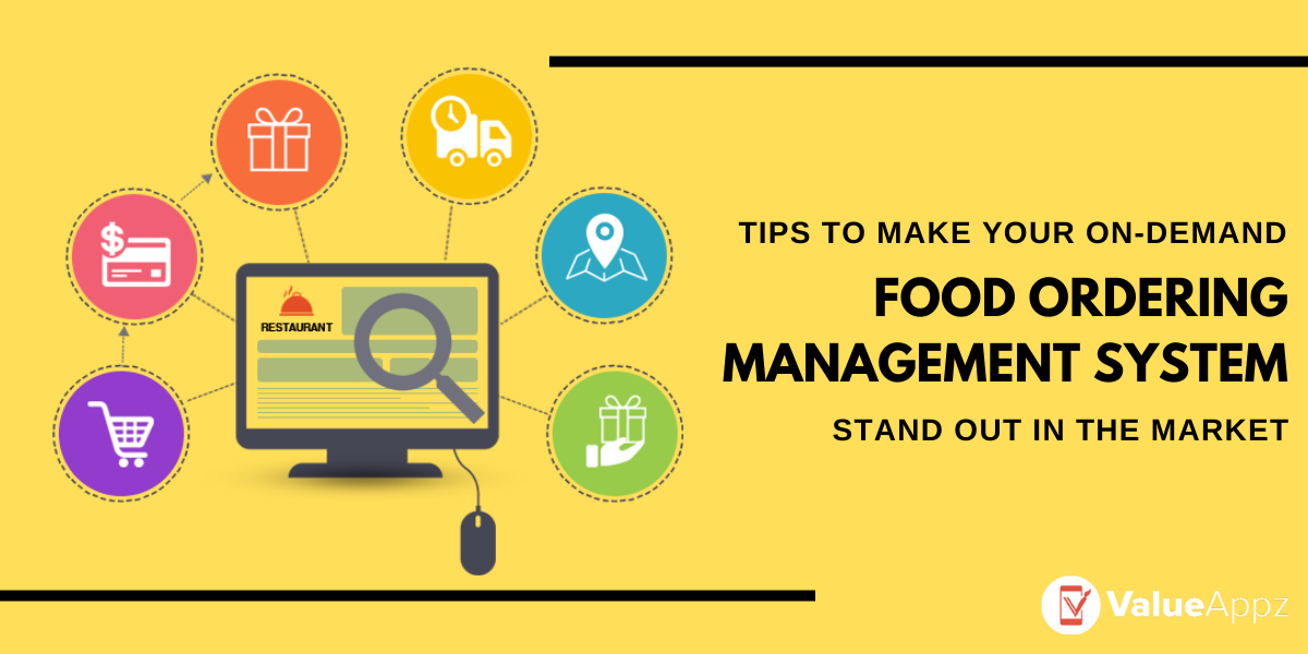 Tips to Make your On Demand Food Ordering Management System Stand Out in the Crowd