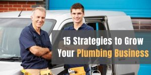 15 Strategies to Grow Your Plumbing Business