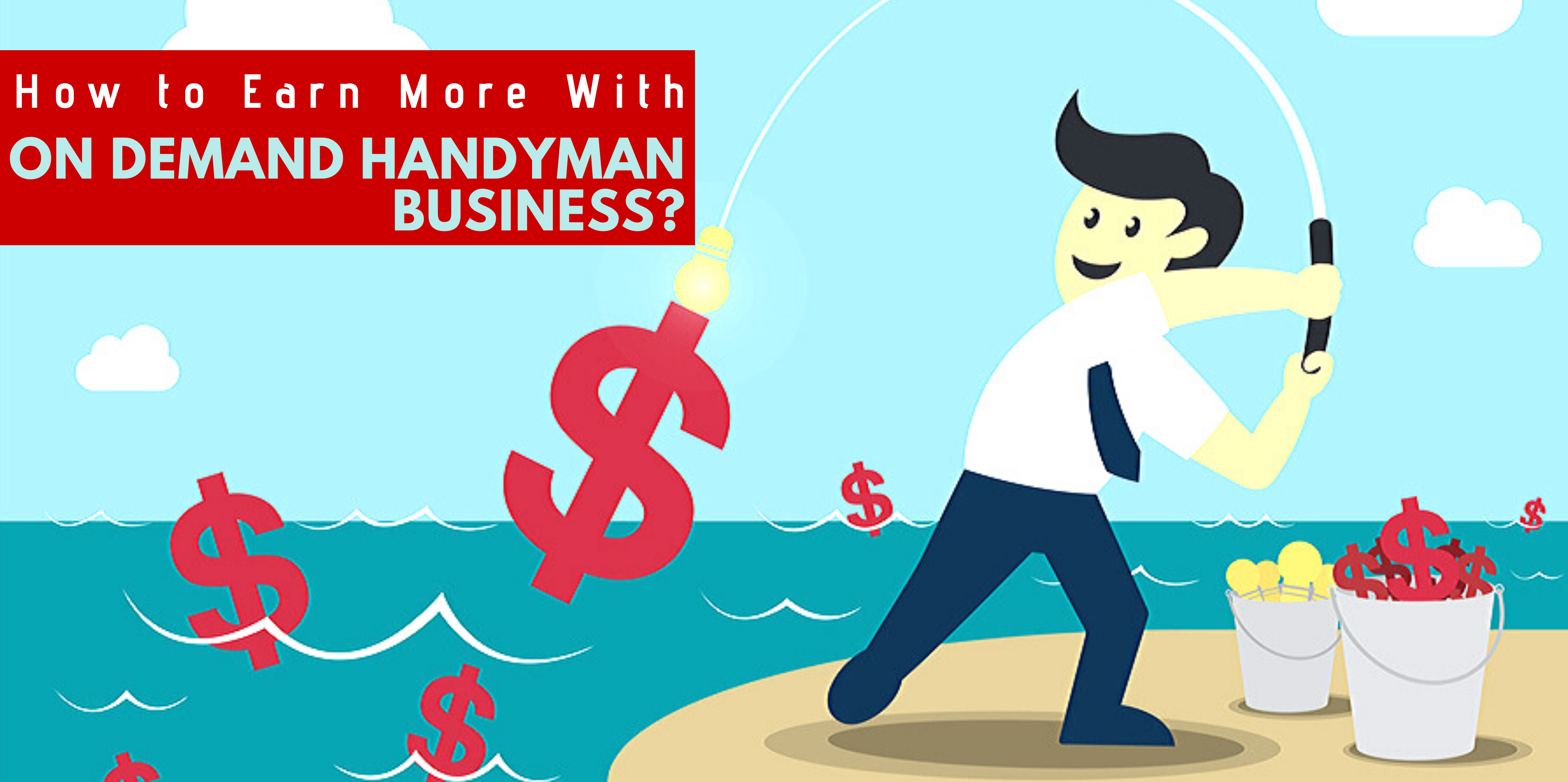 How to Earn More With On Demand Handyman Business?