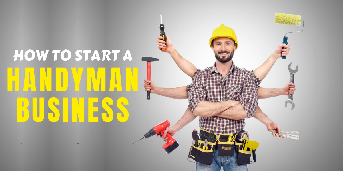 Complete guide to start a successful handyman business