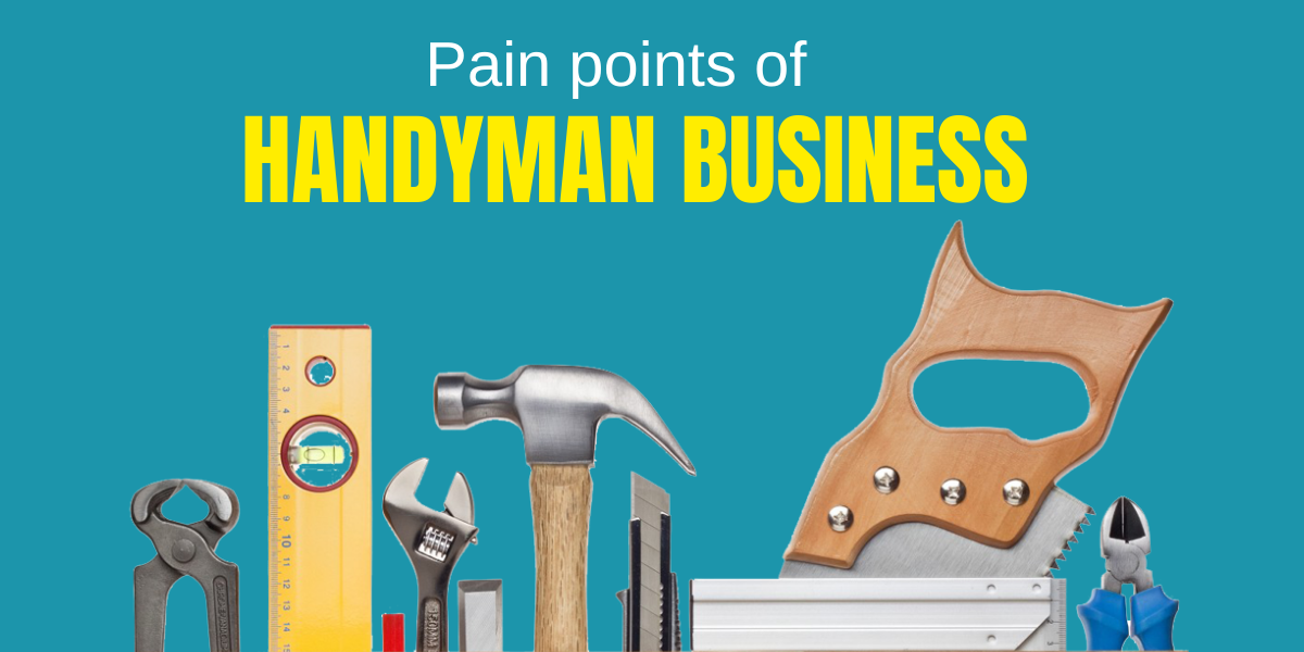 4 pain points of handyman business (with solutions)