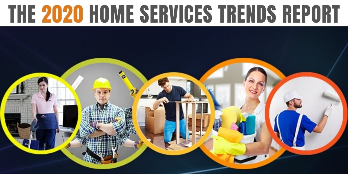 The 2020 Home Services Trends Report