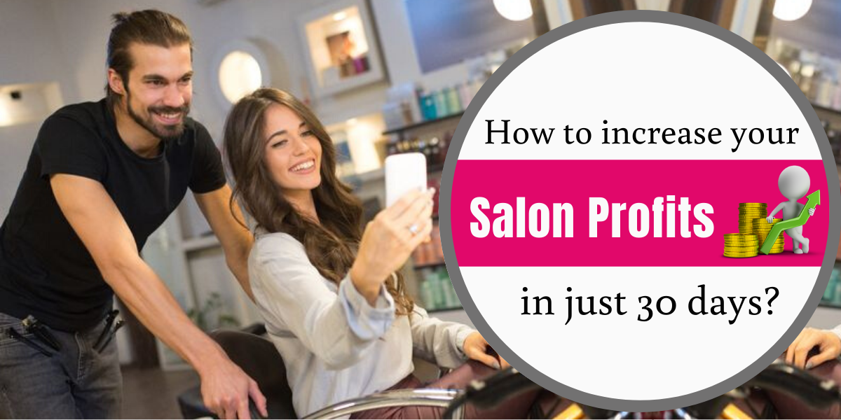 How to increase your Salon Profits in just 30 days?