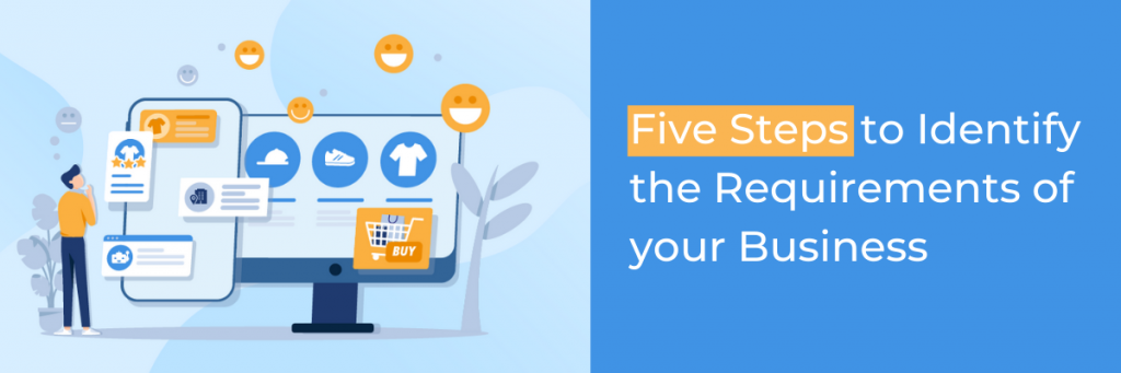 Five Steps to Identify the Requirements of Your Business