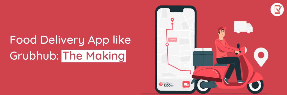 Food Delivery App like Grubhub