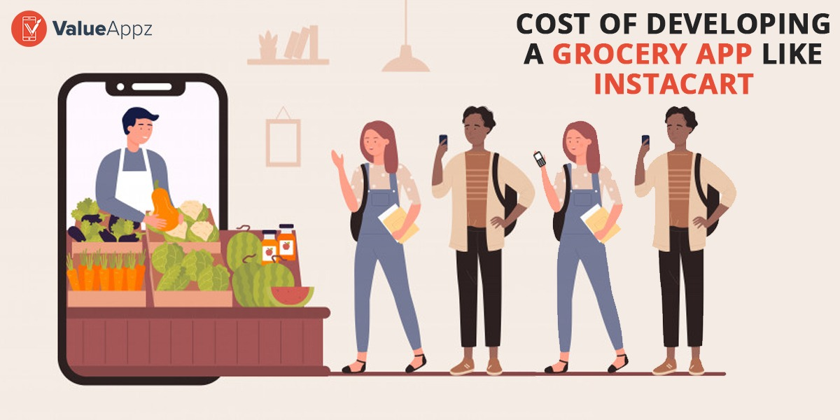 Cost of Developing a Grocery App Like Inst...