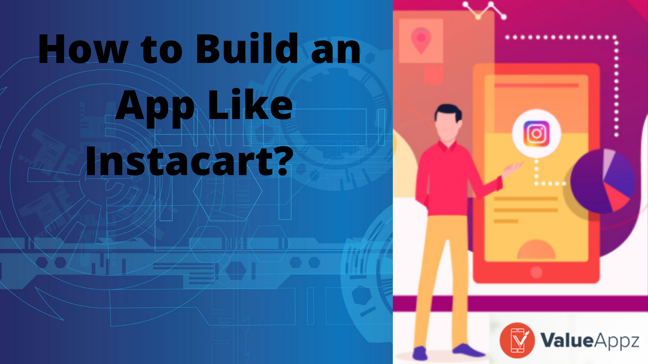 How to Build an App Like Instacart?